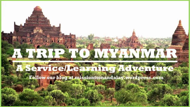 Mission to Mandalay: A Service/Learning Adventure
