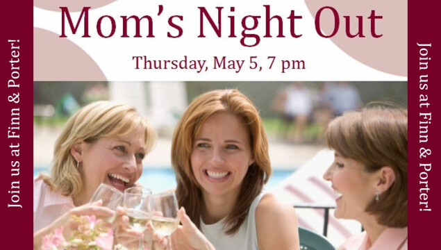 Join us for Mom's Night Out, May 5