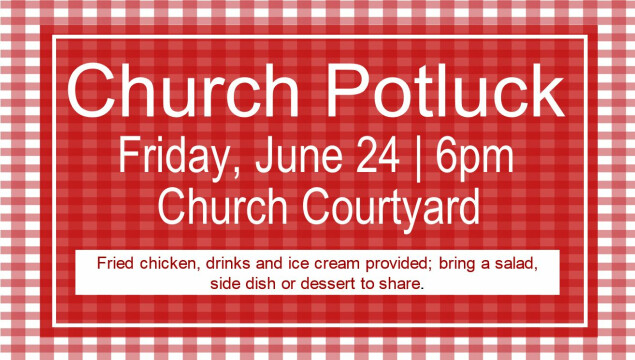 Join us for a potluck dinner June 24