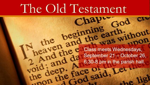 Old Testament class Wednesday evenings through October 26