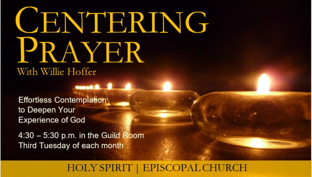 Join us for Centering Prayer at 4:30 pm, the third Tuesday of each month