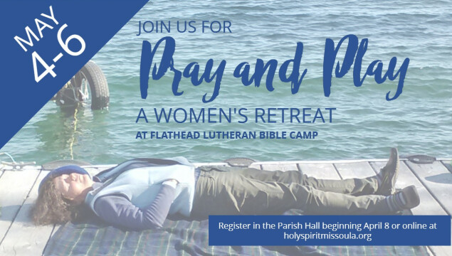 Women's Retreat at Flathead Lake May 4-6. Registration due April 25!
