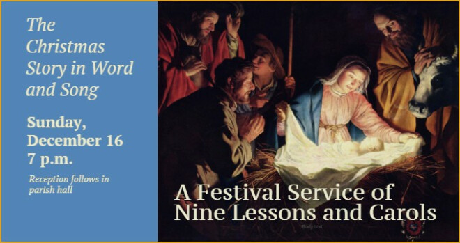 7 pm Festival Service of Nine Lessons and Carols
